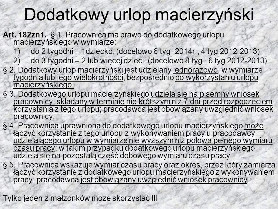 Dodatkowy urlop macierzyński Art.182zn1. § 1.