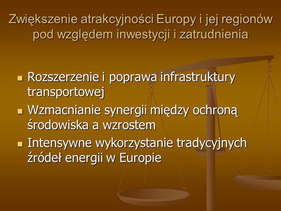 Zwiększenie atrakcyjności Europy i jej regionów pod względem inwestycji i zatrudnienia Rozszerzenie i poprawa infrastruktury transportowej Rozszerzeni