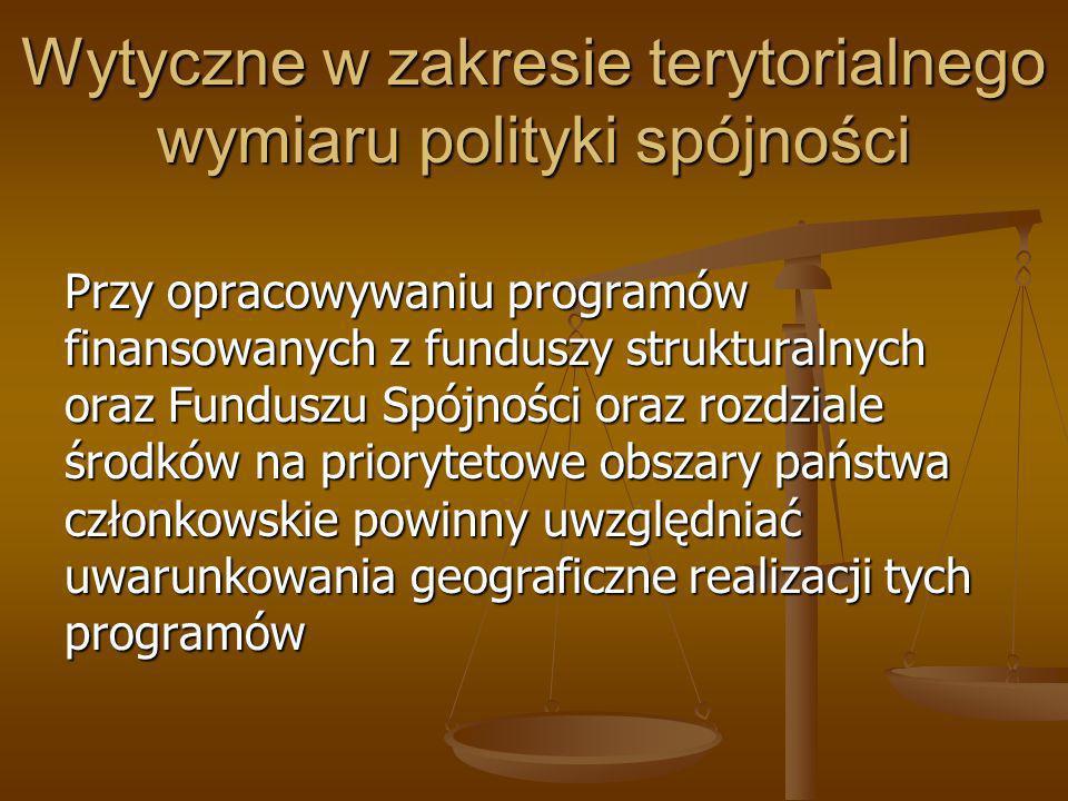 Wytyczne w zakresie terytorialnego wymiaru polityki spójności Przy opracowywaniu programów finansowanych z funduszy strukturalnych oraz Funduszu Spójn