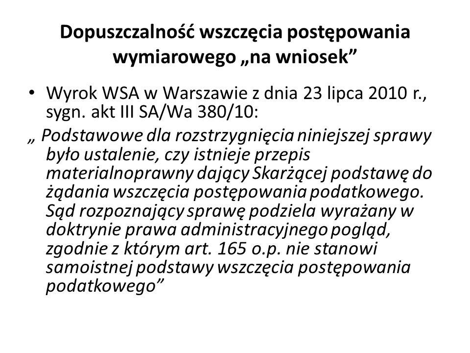 Dopuszczalność wszczęcia postępowania wymiarowego na wniosek Wyrok WSA w Warszawie z dnia 23 lipca 2010 r., sygn.