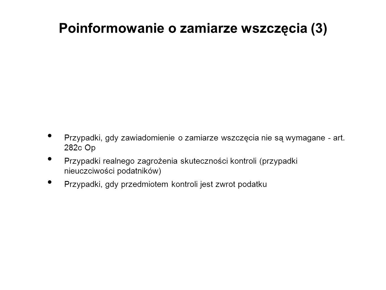 Poinformowanie o zamiarze wszczęcia (3) Przypadki, gdy zawiadomienie o zamiarze wszczęcia nie są wymagane - art. 282c Op Przypadki realnego zagrożenia