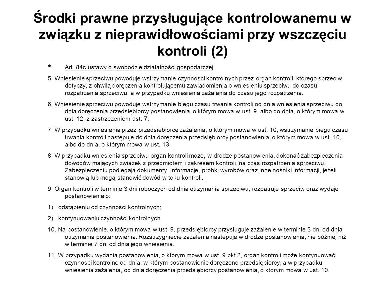 Środki prawne przysługujące kontrolowanemu w związku z nieprawidłowościami przy wszczęciu kontroli (2) Art. 84c ustawy o swobodzie działalności gospod