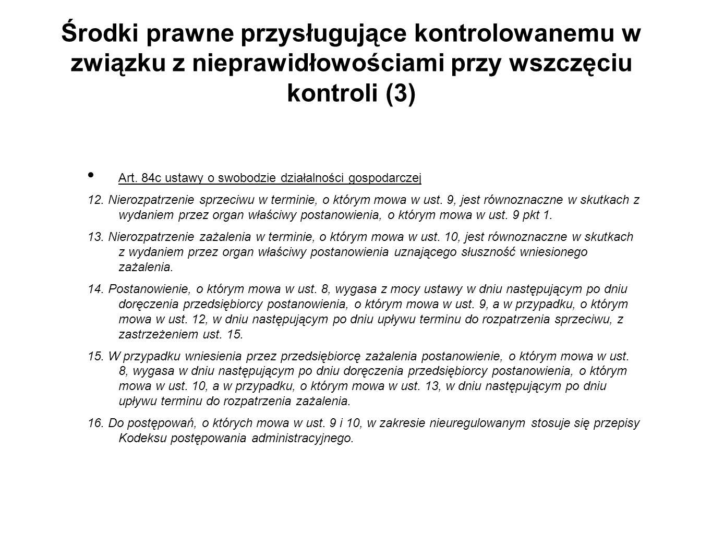 Środki prawne przysługujące kontrolowanemu w związku z nieprawidłowościami przy wszczęciu kontroli (3) Art. 84c ustawy o swobodzie działalności gospod