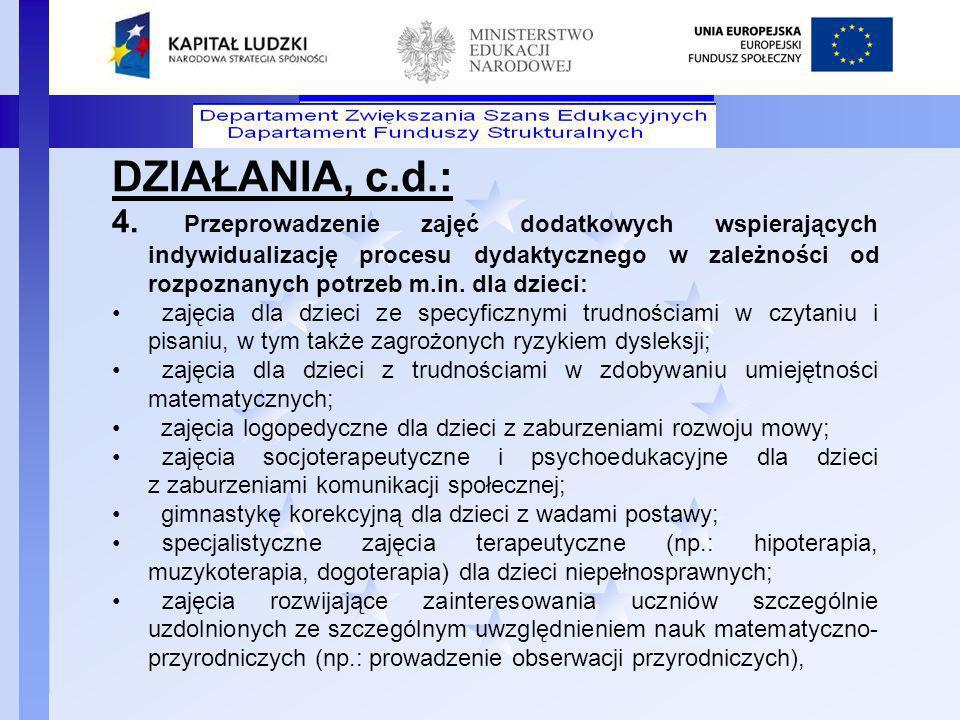 Departament Funduszy Strukturalnych DZIAŁANIA, c.d.: 4. Przeprowadzenie zajęć dodatkowych wspierających indywidualizację procesu dydaktycznego w zależ