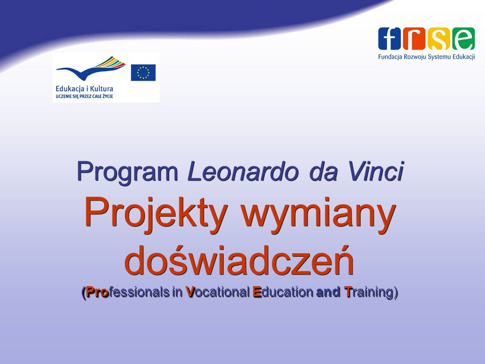 (ProVET Program Leonardo da Vinci Projekty wymiany doświadczeń (Professionals in Vocational Education and Training)