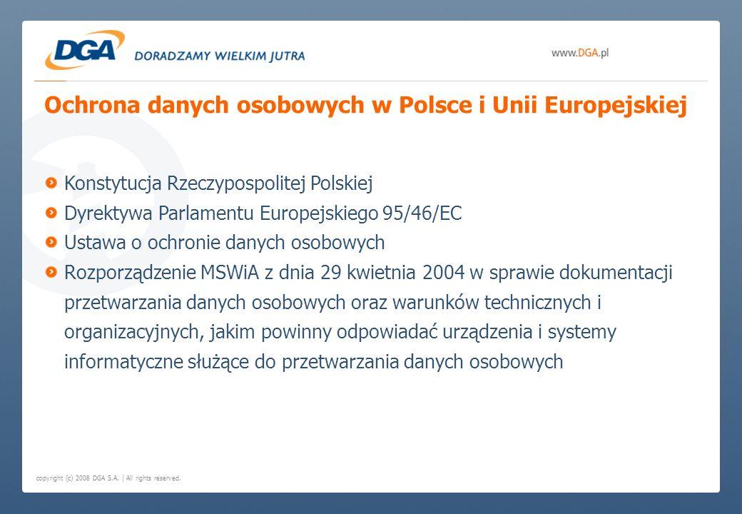 copyright (c) 2008 DGA S.A. | All rights reserved. Ochrona danych osobowych w Polsce i Unii Europejskiej Konstytucja Rzeczypospolitej Polskiej Dyrekty