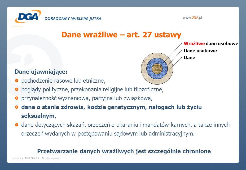 copyright (c) 2008 DGA S.A. | All rights reserved. Dane wrażliwe – art. 27 ustawy Dane ujawniające: pochodzenie rasowe lub etniczne, poglądy polityczn
