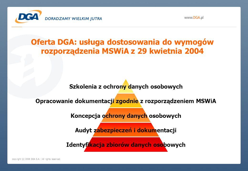 copyright (c) 2008 DGA S.A. | All rights reserved. Oferta DGA: usługa dostosowania do wymogów rozporządzenia MSWiA z 29 kwietnia 2004 Szkolenia z ochr
