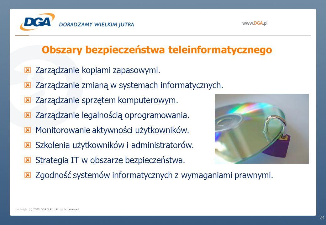 copyright (c) 2008 DGA S.A. | All rights reserved. Zarządzanie kopiami zapasowymi. Zarządzanie zmianą w systemach informatycznych. Zarządzanie sprzęte