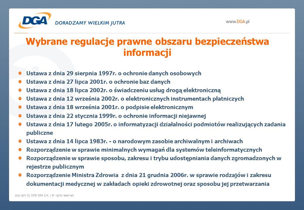 copyright (c) 2008 DGA S.A. | All rights reserved. Wybrane regulacje prawne obszaru bezpieczeństwa informacji Ustawa z dnia 29 sierpnia 1997r. o ochro