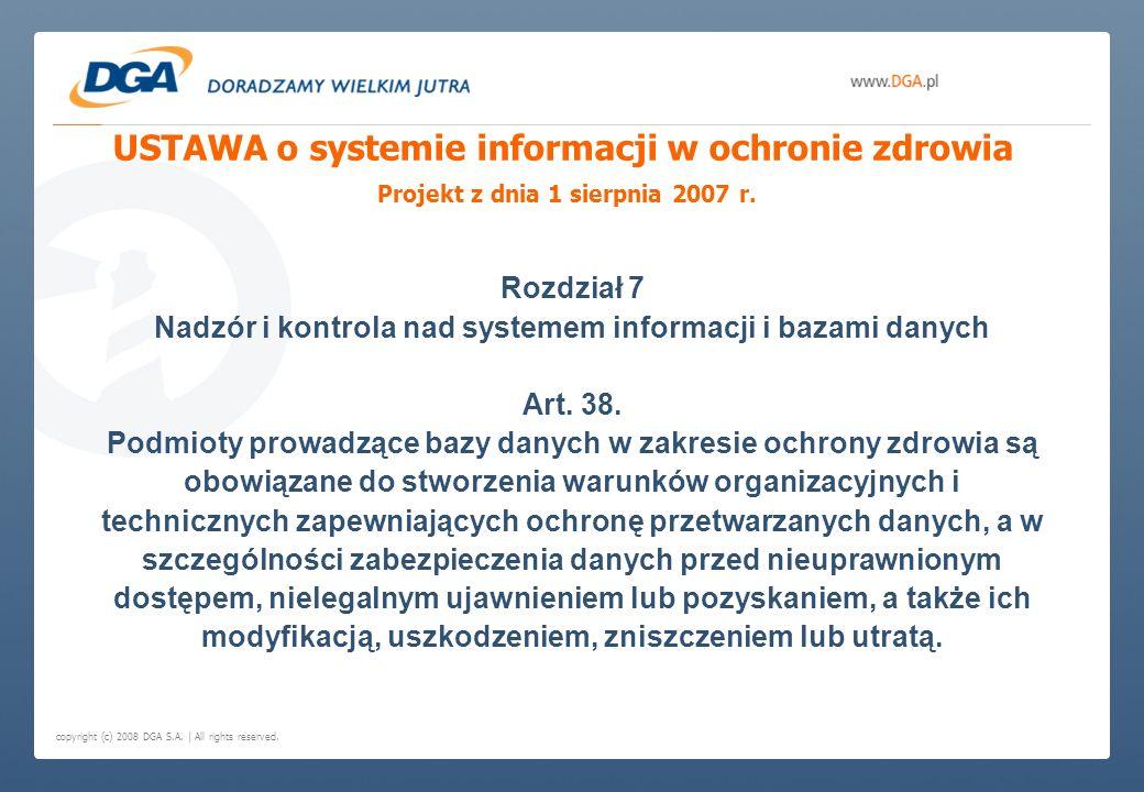 copyright (c) 2008 DGA S.A. | All rights reserved. USTAWA o systemie informacji w ochronie zdrowia Projekt z dnia 1 sierpnia 2007 r. Rozdział 7 Nadzór