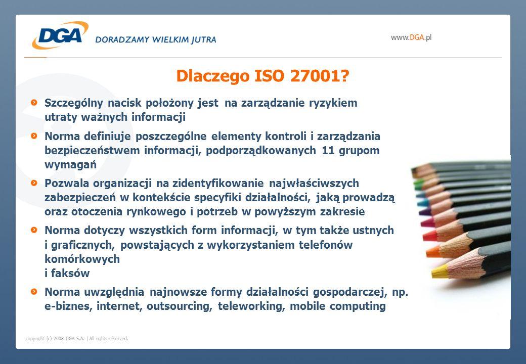 copyright (c) 2008 DGA S.A. | All rights reserved. Szczególny nacisk położony jest na zarządzanie ryzykiem utraty ważnych informacji Norma definiuje p