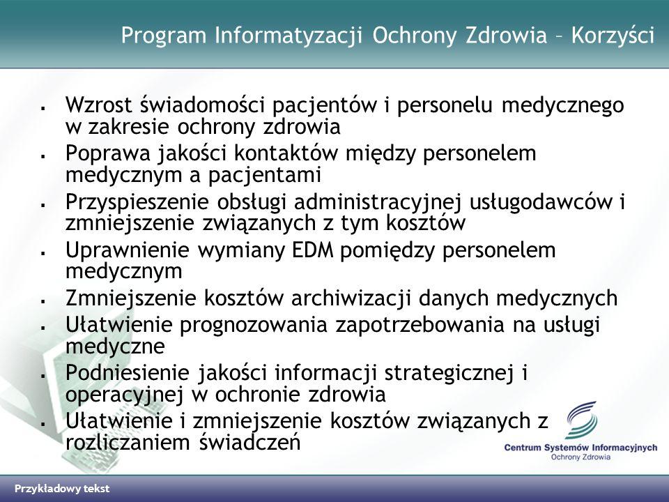 Przykładowy tekst Program Informatyzacji Ochrony Zdrowia – Korzyści Wzrost świadomości pacjentów i personelu medycznego w zakresie ochrony zdrowia Pop