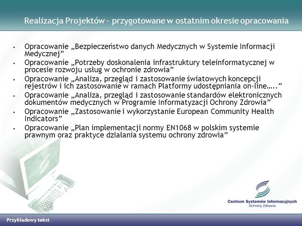 Przykładowy tekst Realizacja Projektów – przygotowane w ostatnim okresie opracowania Opracowanie Bezpieczeństwo danych Medycznych w Systemie Informacj