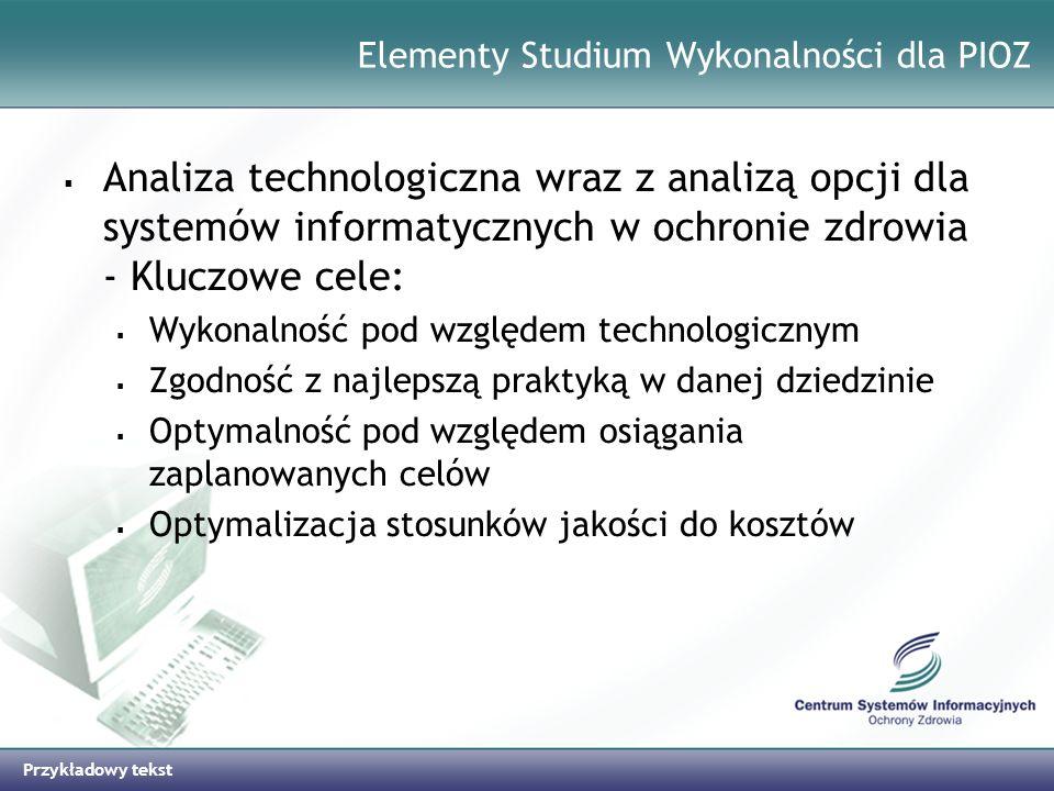 Przykładowy tekst Elementy Studium Wykonalności dla PIOZ Analiza technologiczna wraz z analizą opcji dla systemów informatycznych w ochronie zdrowia -