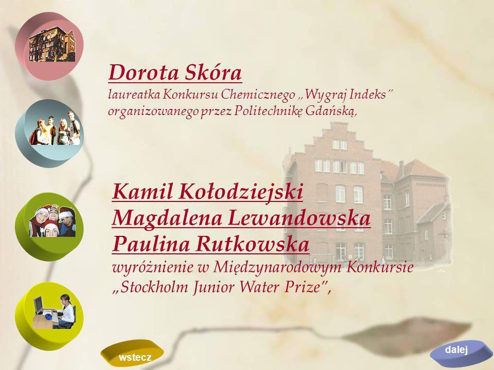 Dorota Skóra laureatka Konkursu Chemicznego Wygraj Indeks organizowanego przez Politechnikę Gdańską, Kamil Kołodziejski Magdalena Lewandowska Paulina