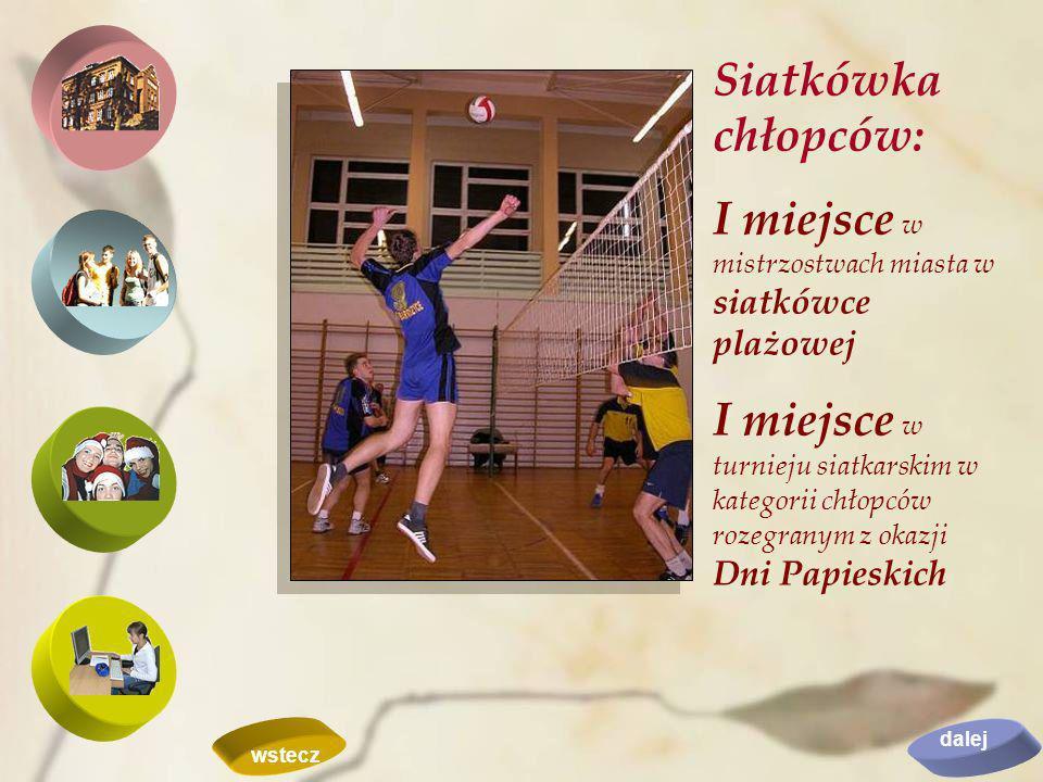 Siatkówka chłopców: I miejsce w mistrzostwach miasta w siatkówce plażowej I miejsce w turnieju siatkarskim w kategorii chłopców rozegranym z okazji Dn