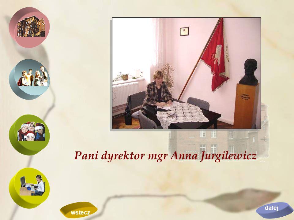 Pani dyrektor mgr Anna Jurgilewicz dalej wstecz