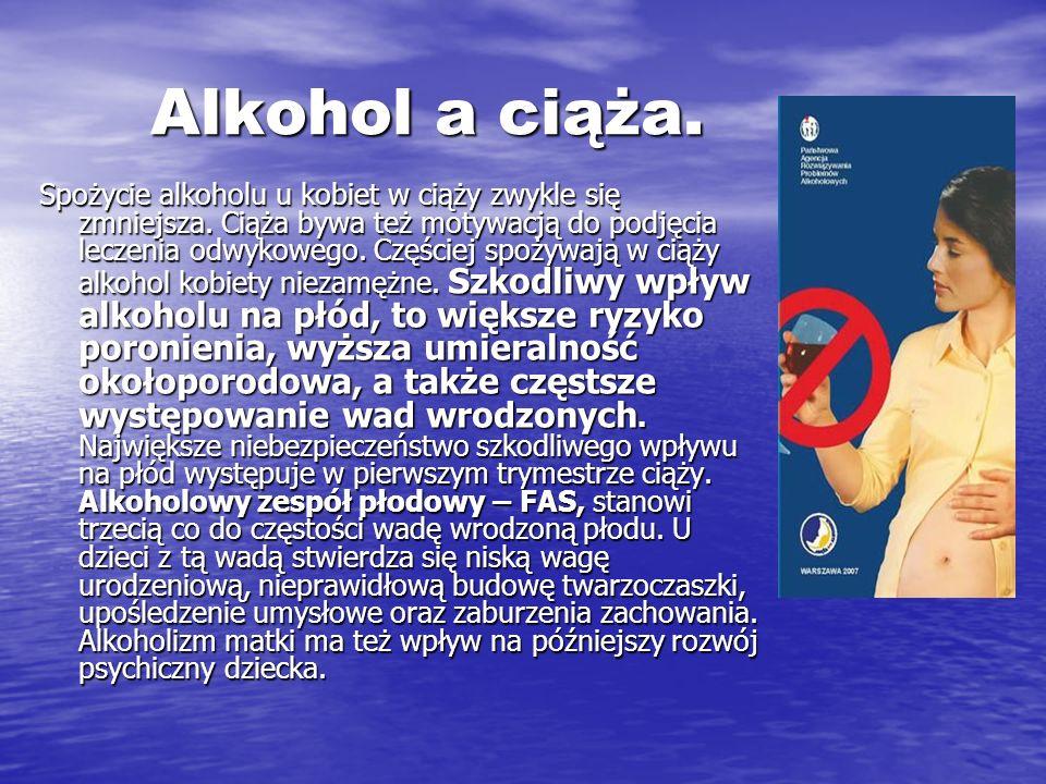 Alkohol a ciąża. Spożycie alkoholu u kobiet w ciąży zwykle się zmniejsza. Ciąża bywa też motywacją do podjęcia leczenia odwykowego. Częściej spożywają
