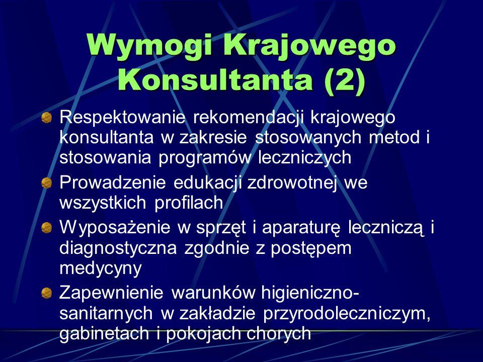 Wymogi Krajowego Konsultanta (2) Respektowanie rekomendacji krajowego konsultanta w zakresie stosowanych metod i stosowania programów leczniczych Prow