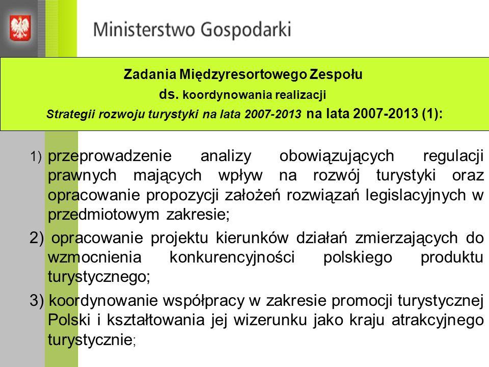 UŻYTECZNE ADRESY Portal Ministerstwa Rozwoju Regionalnego www.mrr.gov.pl Portal Ministerstwa Gospodarki Departamentu Turystyki www.mg.gov.pl (zakładka Turystyka)