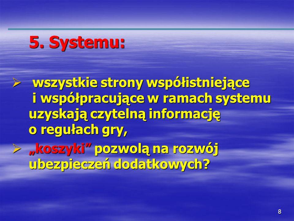 8 5. Systemu: wszystkie strony współistniejące i współpracujące w ramach systemu uzyskają czytelną informację o regułach gry, wszystkie strony współis