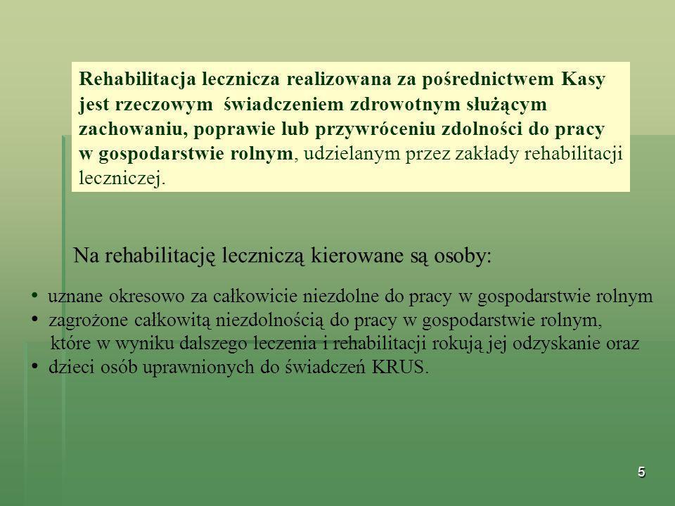 5 Rehabilitacja lecznicza realizowana za pośrednictwem Kasy jest rzeczowym świadczeniem zdrowotnym służącym zachowaniu, poprawie lub przywróceniu zdol