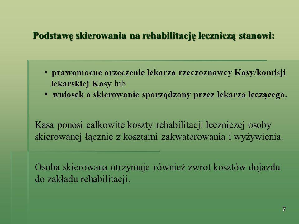 7 prawomocne orzeczenie lekarza rzeczoznawcy Kasy/komisji lekarskiej Kasy lub wniosek o skierowanie sporządzony przez lekarza leczącego. Osoba skierow