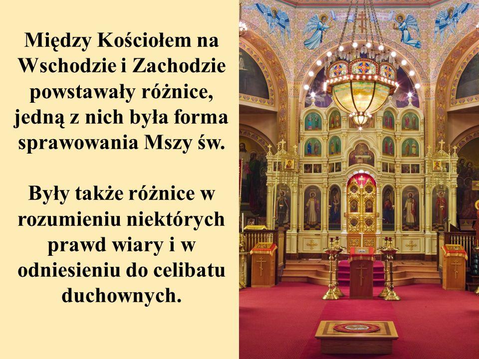 Między Kościołem na Wschodzie i Zachodzie powstawały różnice, jedną z nich była forma sprawowania Mszy św. Były także różnice w rozumieniu niektórych