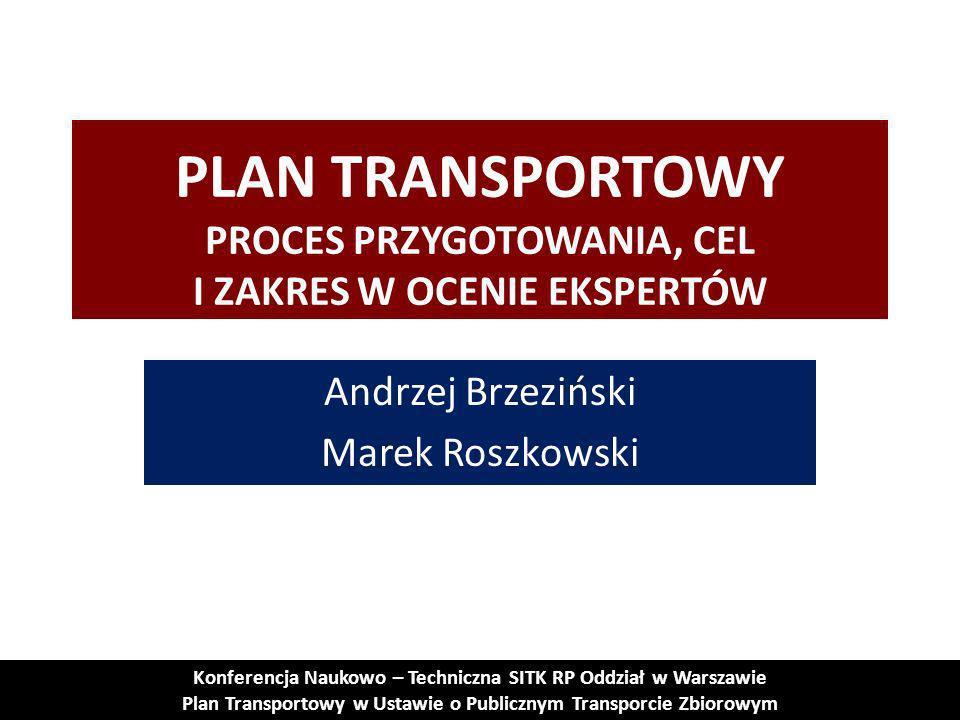 Cel opracowania Planu Zrównoważonego Rozwoju Publicznego Transportu Zbiorowego (w ocenie ekspertów) Cel podstawowy: Zdecydowana poprawa jakości systemu transportowego i jego rozwój (zgodny z zasadami zrównoważonego rozwoju).
