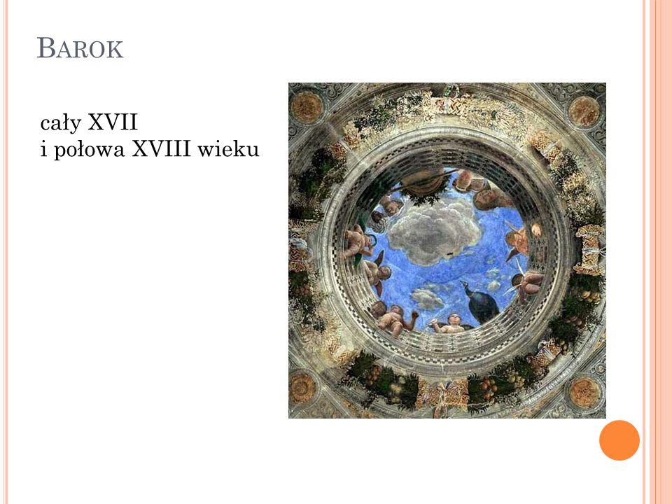 B AROK cały XVII i połowa XVIII wieku