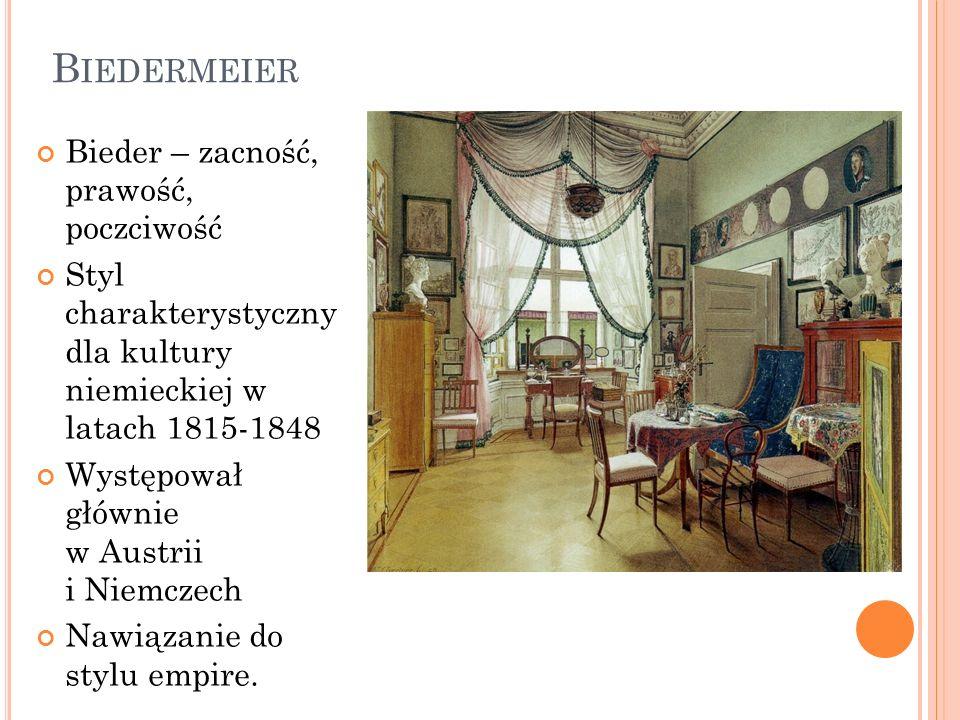 B IEDERMEIER Bieder – zacność, prawość, poczciwość Styl charakterystyczny dla kultury niemieckiej w latach 1815-1848 Występował głównie w Austrii i Ni