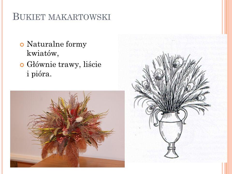 B UKIET MAKARTOWSKI Naturalne formy kwiatów, Głównie trawy, liście i pióra.