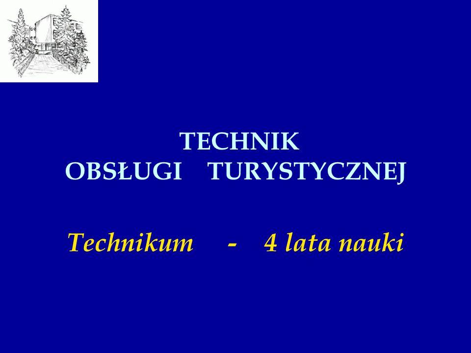 TECHNIK OBSŁUGI TURYSTYCZNEJ Technikum - 4 lata nauki