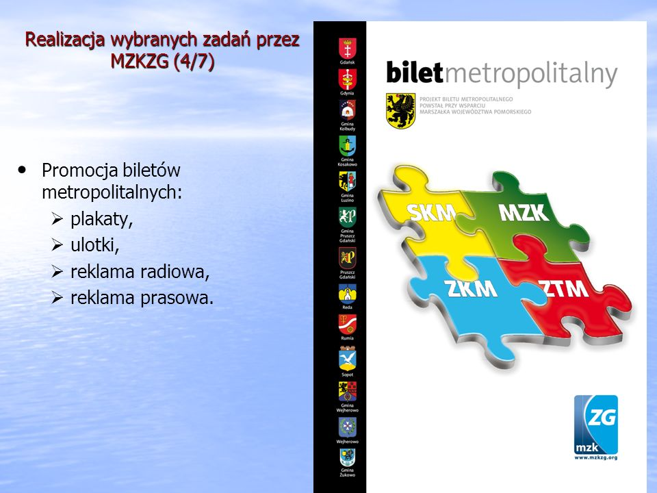 Realizacja wybranych zadań przez MZKZG (4/7) Promocja biletów metropolitalnych: plakaty, ulotki, reklama radiowa, reklama prasowa. 15