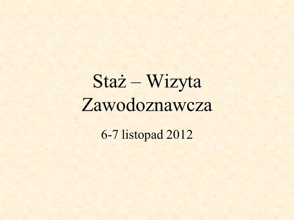 Staż – Wizyta Zawodoznawcza 6-7 listopad 2012