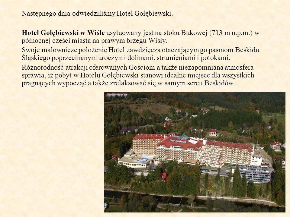 Następnego dnia odwiedziliśmy Hotel Gołębiewski.
