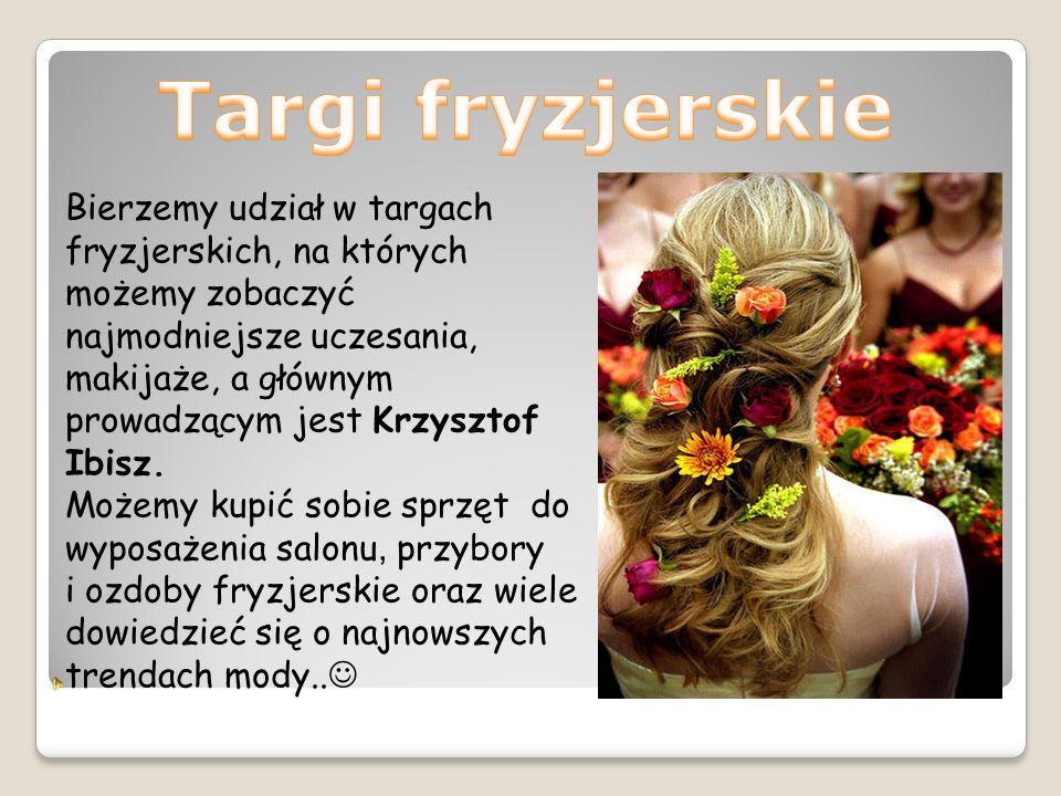 Bierzemy udział w targach fryzjerskich, na których możemy zobaczyć najmodniejsze uczesania, makijaże, a głównym prowadzącym jest Krzysztof Ibisz.
