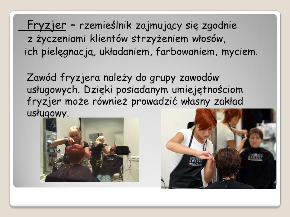 Fryzjer – rzemieślnik zajmujący się zgodnie z życzeniami klientów strzyżeniem włosów, ich pielęgnacją, układaniem, farbowaniem, myciem.