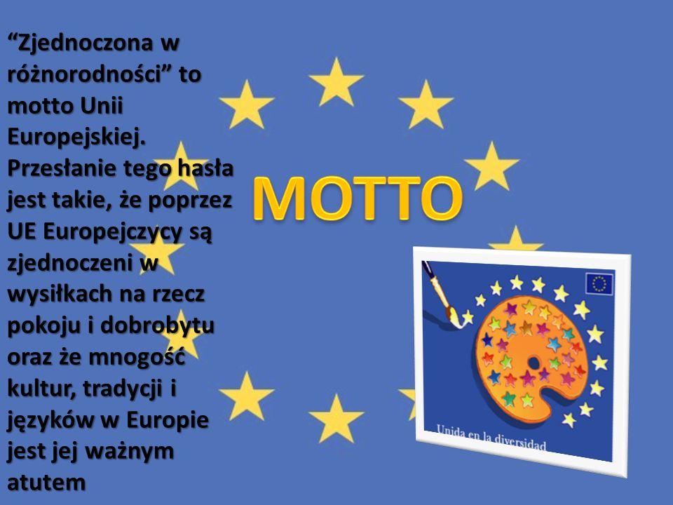 Zjednoczona w różnorodności to motto Unii Europejskiej. Przesłanie tego hasła jest takie, że poprzez UE Europejczycy są zjednoczeni w wysiłkach na rze