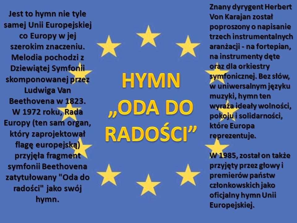 Krąg złotych gwiazd reprezentuje solidarność i harmonię między narodami Europy.