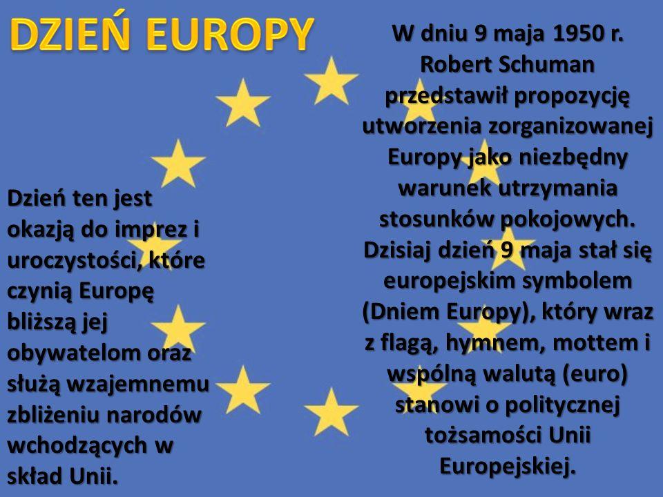 W dniu 9 maja 1950 r. Robert Schuman przedstawił propozycję utworzenia zorganizowanej Europy jako niezbędny warunek utrzymania stosunków pokojowych. D