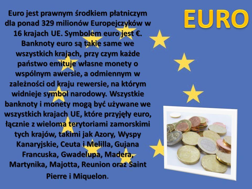 Euro jest prawnym środkiem płatniczym dla ponad 329 milionów Europejczyków w 16 krajach UE. Symbolem euro jest. Banknoty euro są takie same we wszystk