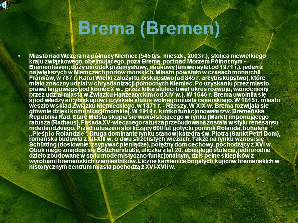 Brema (Bremen) Miasto nad Wezerą na północy Niemiec (545 tys. mieszk., 2003 r.), stolica niewielkiego kraju związkowego, obejmującego, poza Bremą, por