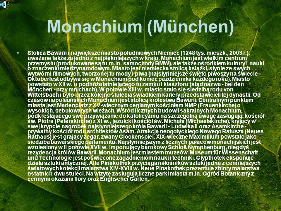 Stolica Bawarii i największe miasto południowych Niemiec (1248 tys. mieszk., 2003 r.), uważane także za jedno z najpiękniejszych w kraju. Monachium je