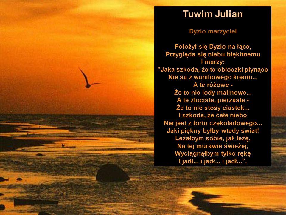 Tuwim Julian Dyzio marzyciel Położył się Dyzio na łące, Przygląda się niebu błękitnemu I marzy: