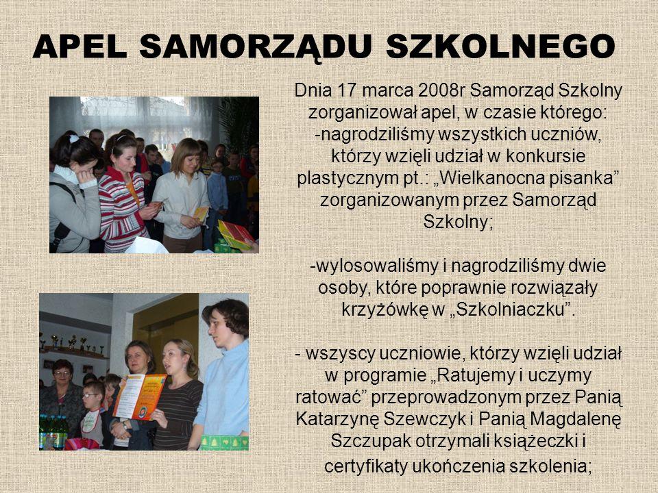 APEL SAMORZĄDU SZKOLNEGO Dnia 17 marca 2008r Samorząd Szkolny zorganizował apel, w czasie którego: -nagrodziliśmy wszystkich uczniów, którzy wzięli ud