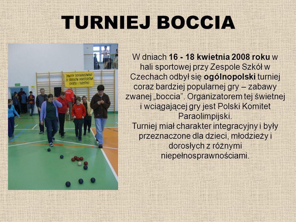TURNIEJ BOCCIA W dniach 16 - 18 kwietnia 2008 roku w hali sportowej przy Zespole Szkół w Czechach odbył się ogólnopolski turniej coraz bardziej popula
