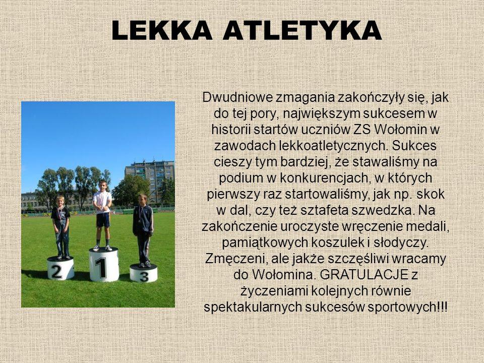 LEKKA ATLETYKA Dwudniowe zmagania zakończyły się, jak do tej pory, największym sukcesem w historii startów uczniów ZS Wołomin w zawodach lekkoatletycz