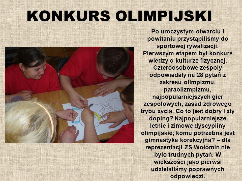 KONKURS OLIMPIJSKI Po uroczystym otwarciu i powitaniu przystąpiliśmy do sportowej rywalizacji. Pierwszym etapem był konkurs wiedzy o kulturze fizyczne